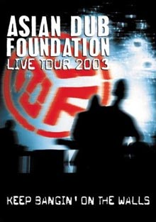 Asian Dub Foundation Live Tour 2003 DVD